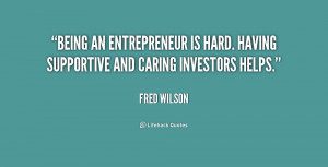 Being an entrepreneur is hard. Having supportive and caring investors ...