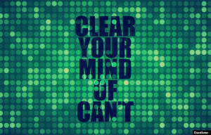 Clear Your Mind Of Can't 4.2 / 5 (84%) 30 votes