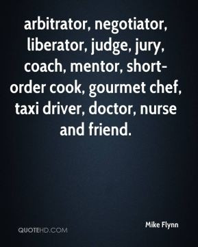 arbitrator, negotiator, liberator, judge, jury, coach, mentor, short ...