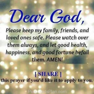 Dear God, Please Keep my Family friends and Loved ones Safe, A short ...