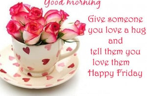 happy-friday quotes-and pictures-good-morning-flowers