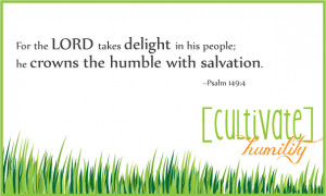 CULTIVATE] HUMILITY: This Month's Bible Verse + Free Printable!