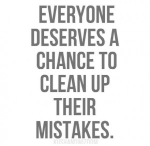 ... Own Mistakes, Forgiveness, Deserve Chances, Being Second Choice Quotes