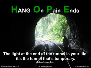 QUOTE: The light at the end of the tunnel is your life; it's the ...