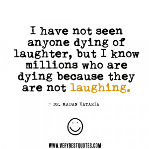 Not Seen Anyone Dying Of Laughter, But I Know Millions Who Are Dying ...