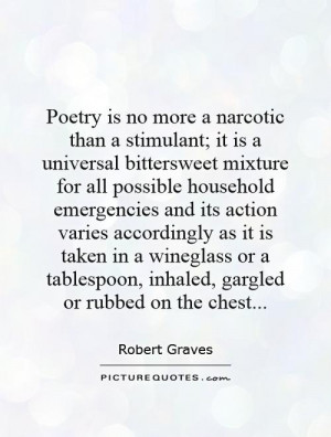is no more a narcotic than a stimulant; it is a universal bittersweet ...
