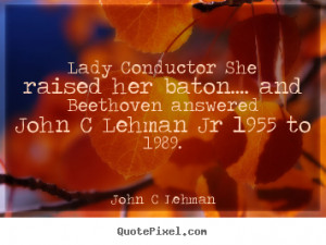 ... inspirational quotes from john c lehman customize your own quote image