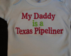 My Daddy Is A Texas Pipeliner Custo m embroidered saying shirt or one ...