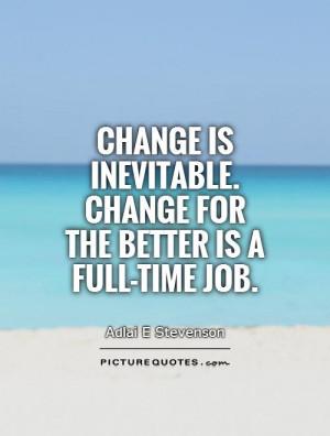 Change Quotes Job Quotes Self Improvement Quotes Adlai E Stevenson ...
