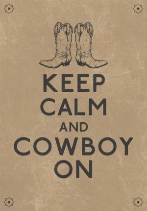 texashumor:Keep calm and cowboy on: