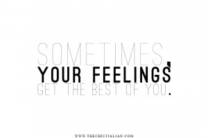 FEELING MYSELF | TheChicItalian | Quote & tips on when emotions ...