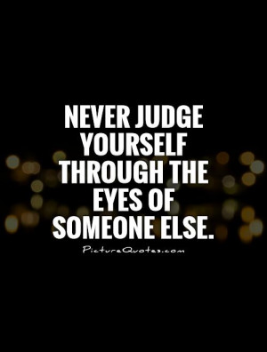 Never Judge Someone Quotes
