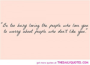 too-busy-loving-people-love-life-quotes-sayings-pictures.jpg