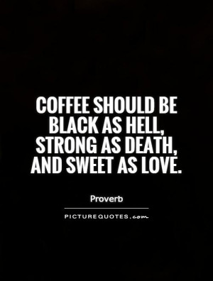 Death Quotes Sweet Quotes Strong Quotes Coffee Quotes Black Quotes ...