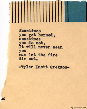 ... what I'm talking about! Typewriter Series #497by Tyler Knott Gregson