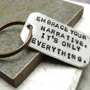 Custom Quote Key Chain, Embrace Your Narrative, rounded aluminum dog ...