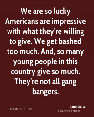 We are so lucky Americans are impressive with what they 39 re willing ...