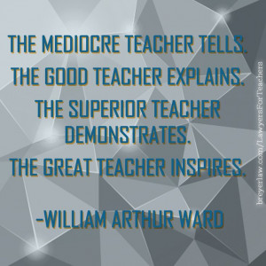 great teacher inspires. Yes! #teacher #inspiration #quotes The Husband ...