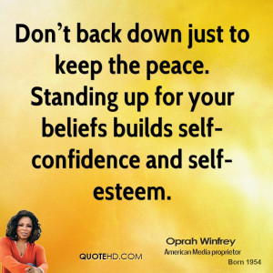 Don t back down just to keep the peace. Standing up for your beliefs ...