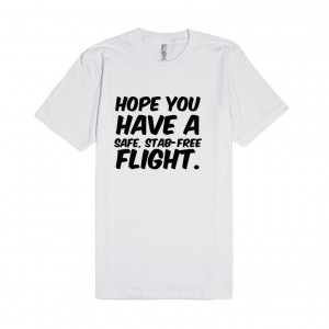 Description: Hope you have a safe, stab-free flight.