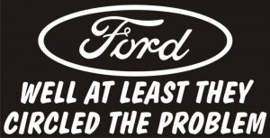 FORD at least they circled the problem funny decal