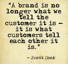 great quote from Scott Cook explaining how nowadays companies rely ...