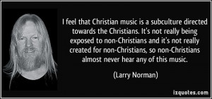 feel that Christian music is a subculture directed towards the ...
