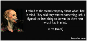 talked to the record company about what I had in mind. They said ...