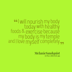 Quotes Picture: i will nourish my body today with healthy foods