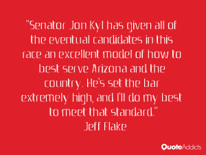 Senator Jon Kyl has given all of the eventual candidates in this race ...