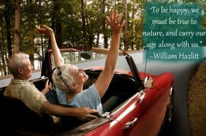 To be happy, we must be true to nature, and carry our age along with ...