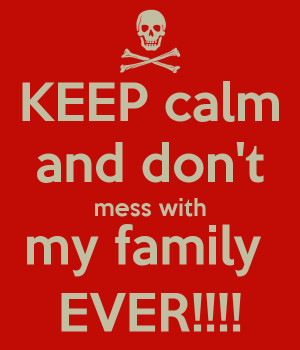 Dont Mess With My Family Quotes