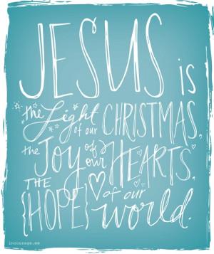 Jesus is light, joy, hope in courage