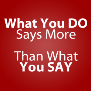 Your #1 Priority » what-you-do-what-you-say