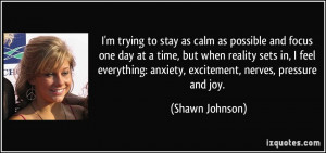trying to stay as calm as possible and focus one day at a time ...