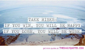 Take The Risk Quotes Quote