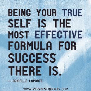 being your true self quotes, formula for success quotes