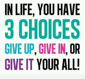 in-life-you-have-3-choices-quotes-sayings-pictures.jpg