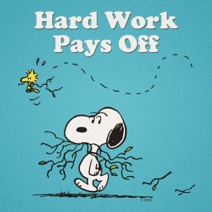 Snoopy - Hard Work Pays Off