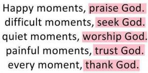 ... Quotes – Quote – Praises – Praising - Happy-Moments-Praise-God