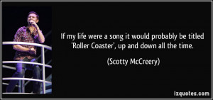 ... titled 'Roller Coaster', up and down all the time. - Scotty McCreery
