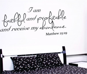 Matthew 25:29 I am faithful...Religious Wall Decal Quotes