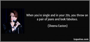 When you're single and in your 20s, you throw on a pair of jeans and ...