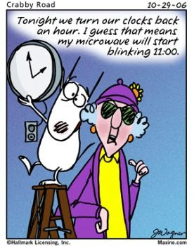 Maxine prepares for the time change.