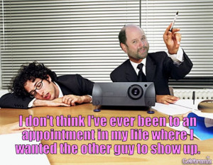 George Costanza Quote - Meetings