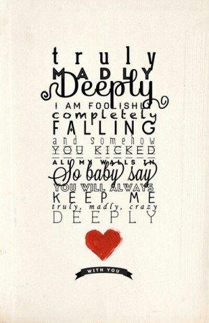Truly, Madly, Deeply!
