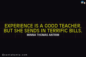 minna antrim quotes experience is a good teacher but she sends in ...