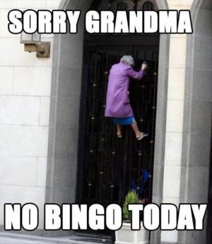 Funny Sorry Grandma No Bingo Today Meme Image