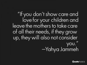 "... if they grow up, they will also not consider you."" — Yahya Jammeh"