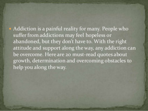 Recovered Quotes Addiction is a painful reality